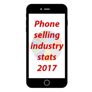 Phone selling industry stats 2017